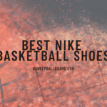 Best Nike Basketball Shoes 2021